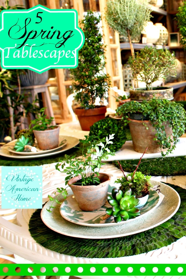 Spring Table scapes from Vintage American Home Blog