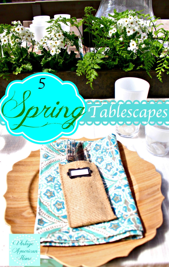 5 spring tablescapes - vintage american home
