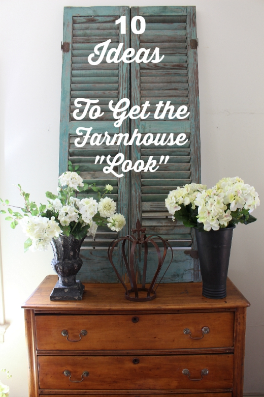 ... Ways to Decorate and get the Farmhouse Look - Vintage American Home