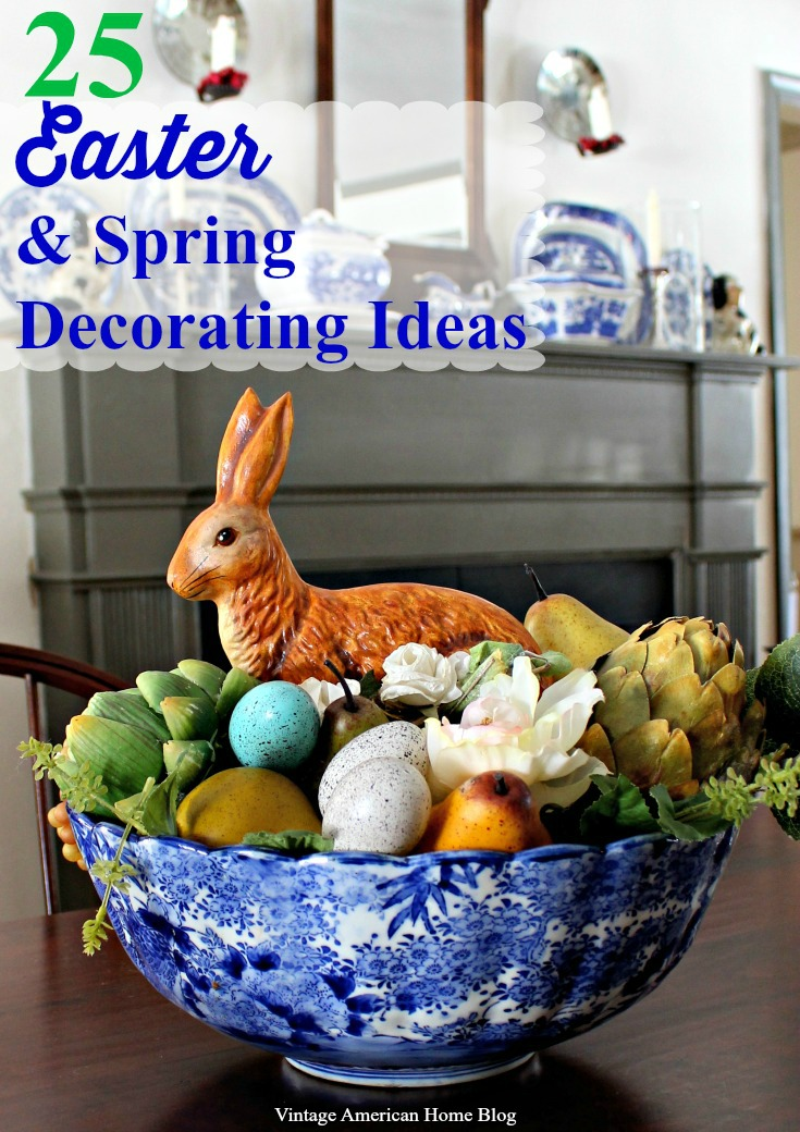 ... Easter And Spring Decorating Ideas From Vintage American Home Blog