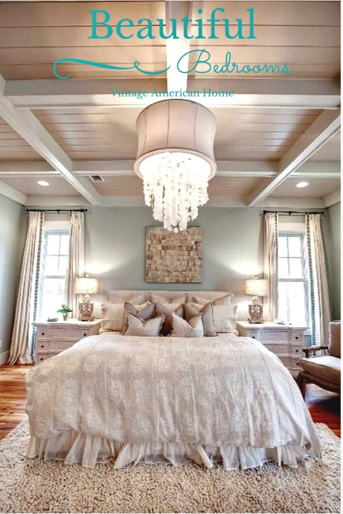 Beautiful Bedrooms and more at Vintage American Home.  View 10 beautiful bedrooms, luxury designs and ideas.