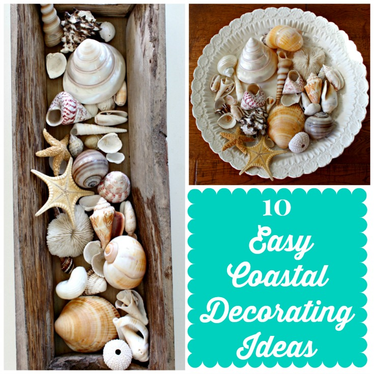 Easy ways to Decorate with coastal, nautical and beach themes.