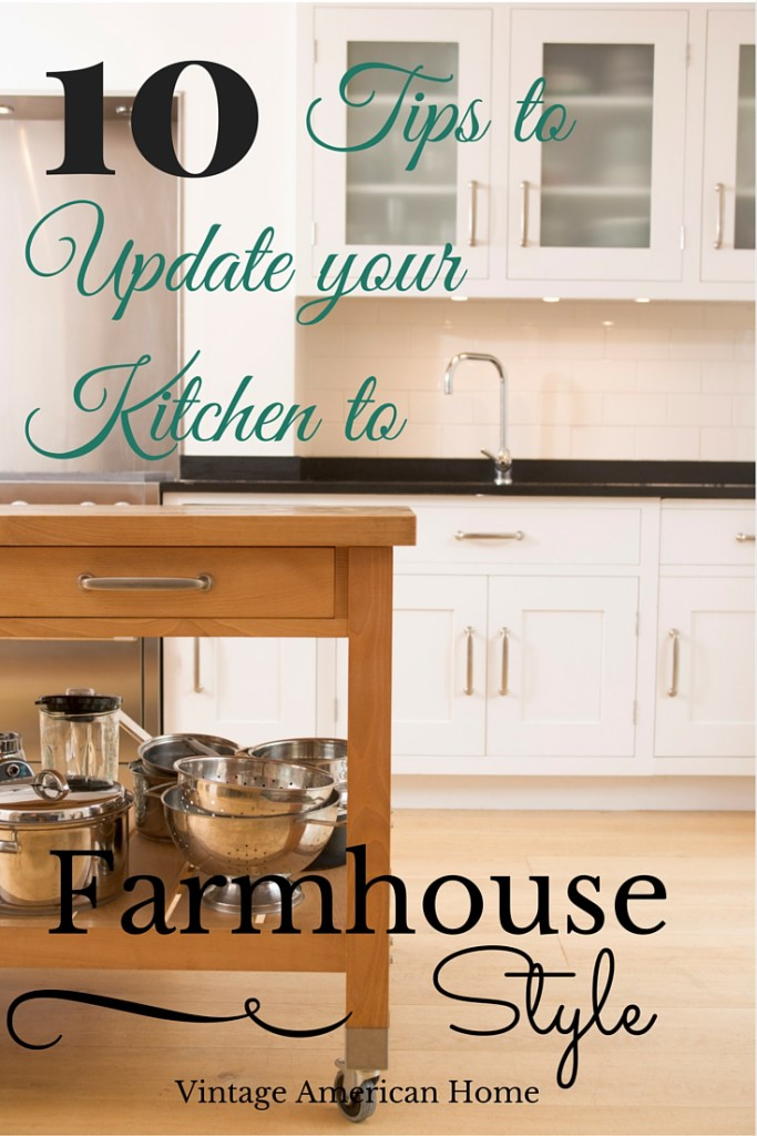 10 Tips to Update your Kitchen to Farmhouse Stlye