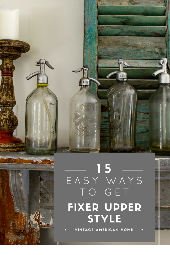 How to get fixer upper style in your own home on a budget from Vintage American Home